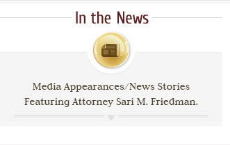 Watch Media Appearances / News Stories Featuring Attorney Sari M. Friedman